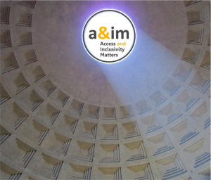 image shows logo made up of letters a, ampersand, i and m in grey and gold. Underneath are the words Access and Inclusivity Matters, also in grey and gold. The background is a photograph of the ceiling of the Pantheon in Rome.